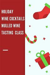 Charm City Holiday Wine Tasting Class: Wine cocktails and mulled wine