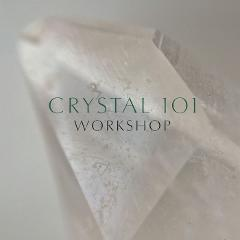 CRYSTAL 101 WORKSHOP