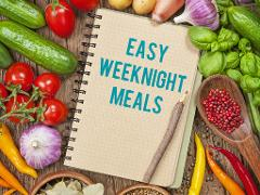 Healthy & Delicious, Easy Weeknight Meals