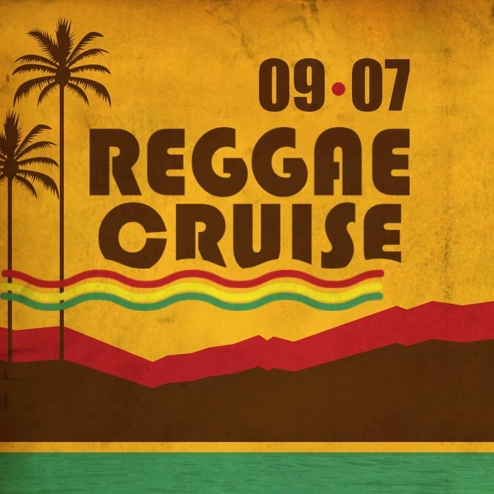 Reggae Cruise - Saturday 9th of July