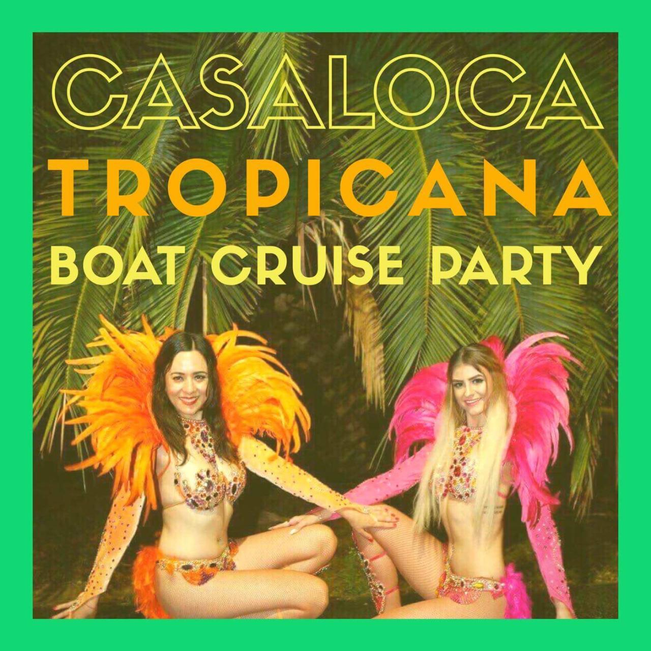 Casaloca Tropicana Boat Cruise Party