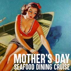 Mother's Day - Seafood Brunch Cruise