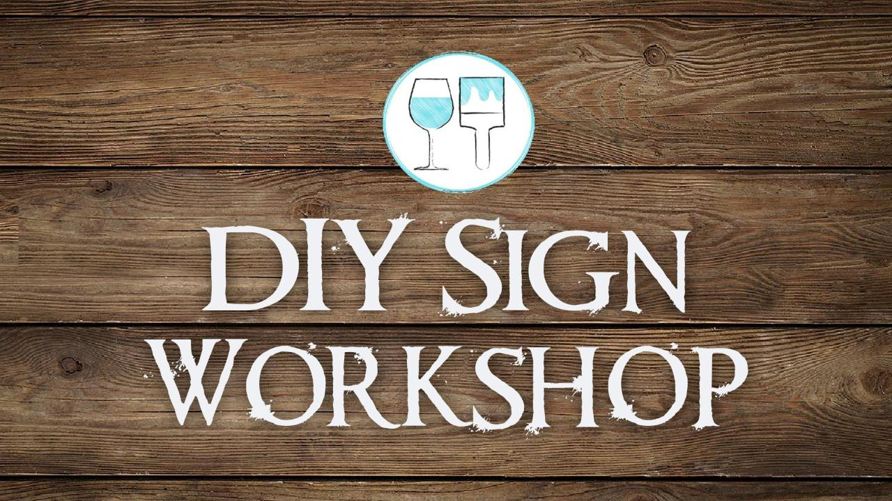 DIY Wood Sign Workshop - Thursday, February 7 from 6pm-9pm (SOLD OUT)