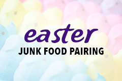Easter Junk Food Pairing - 1 Day Only