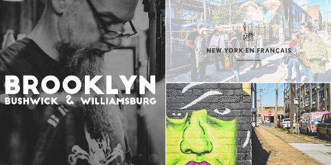 Visite Guidée de Bushwick et Williamsburg à Brooklyn (après-midi)