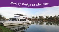 MURRAY BRIDGE to MANNUM Cruise