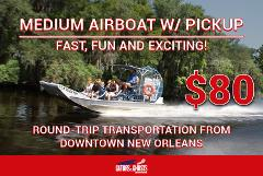 Medium Airboat - With Hotel Pick Up - $80 Per Person ($35 Partial Payment)