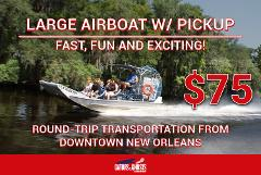 Large Airboat - With Hotel Pick Up - $75 Per Person ($30 Partial Payment)