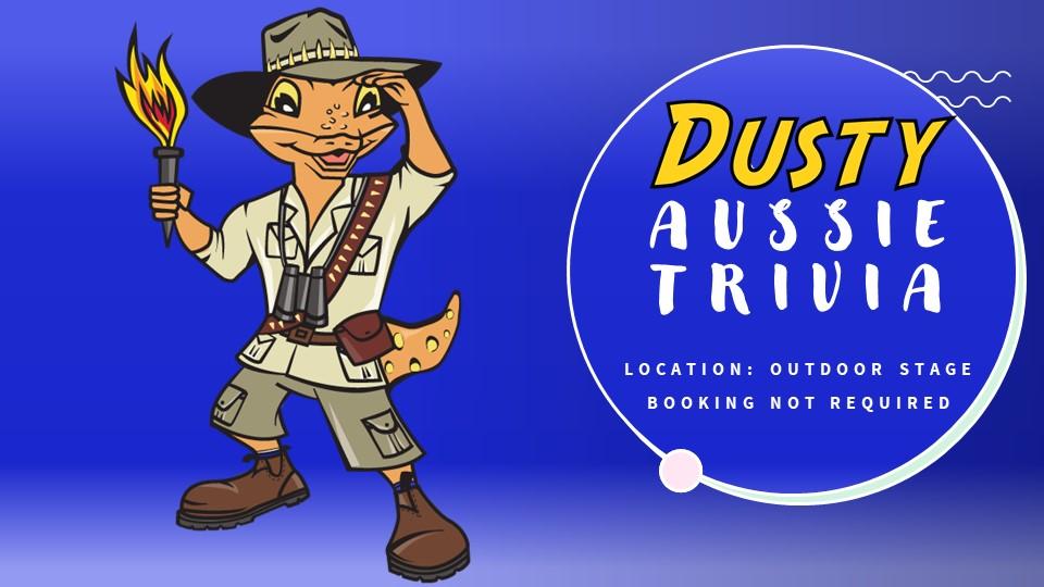 Dusty's Aussie Trivia - Location: Outdoor Stage - (BNR)