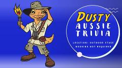 Dusty's Aussie Trivia - Location: Outdoor Stage - (BNR)