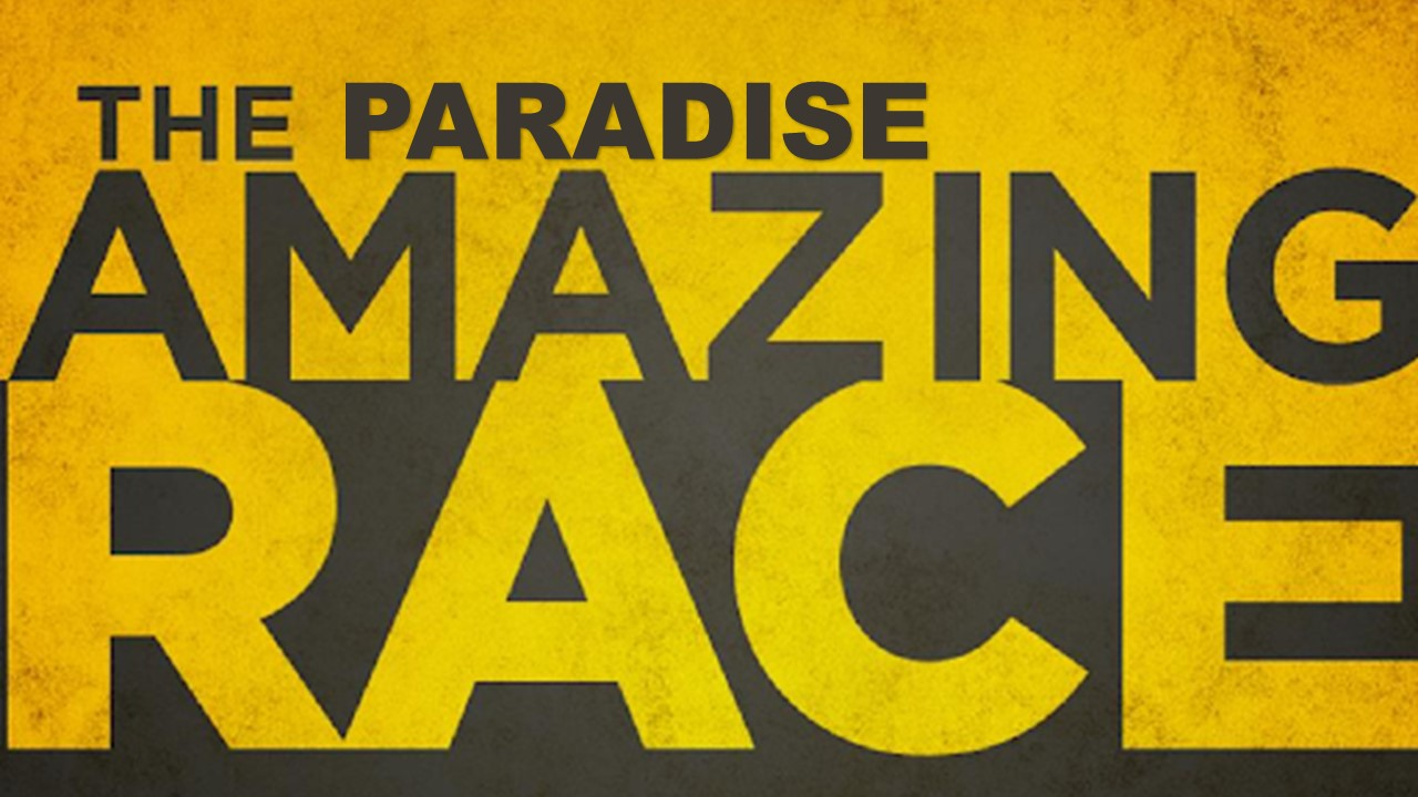 Paradise Amazing Race - Location: Meet @ Outdoor Stage - (BNR)