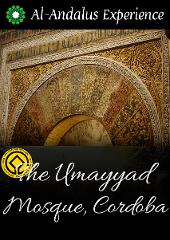 Tour in the Umayyad Mosque of Córdoba - GUIDED TOUR