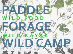 Paddle, Forage & Wild Camp