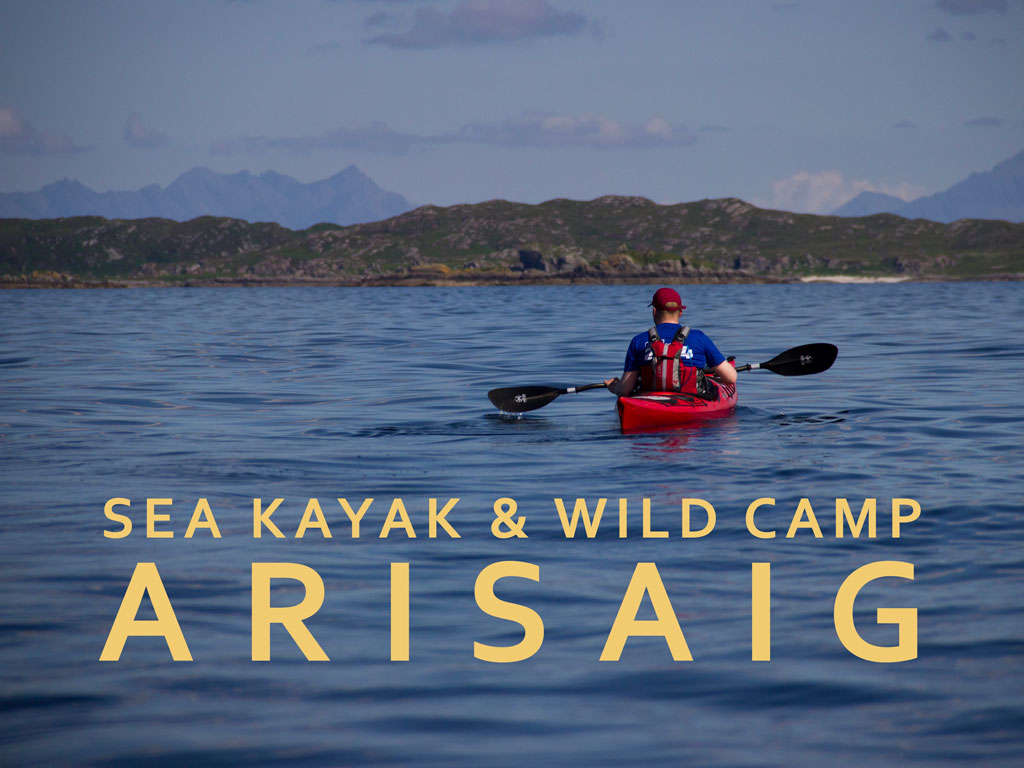 3 Day Sea Kayak and Wild Camp - Arisaig