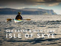 Sea Kayak and Wild Camp - Isle of Skye