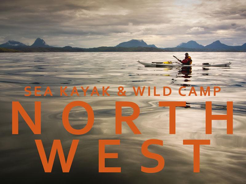 Sea Kayak and Wild Camp - North West