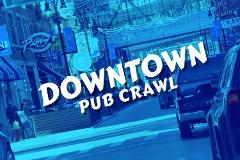 Downtown Pub Crawl
