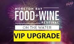 VIP Moreton Bay Food + Wine Festival - On The Water