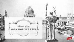 Wonders of the 1893 World's Fair