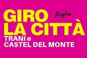 """GIRO LA CITTÀ PUGLIA #TRANI dal mare e le """"otto facce"""" di #CASTEL DEL MONTE  #SCUOLE (da 26 a 54 pax)"""