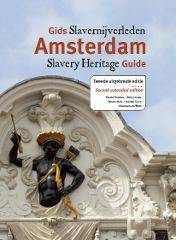 Amsterdam Slavery Heritage Guide 2nd edition