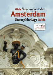 Amsterdam Slavery Heritage Guide (Sold out -- Email for waiting list)