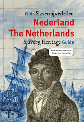 The Netherlands Slavery Heritage Guide