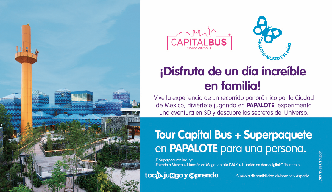 Tour Capital bus + Papalote Museo del Niño