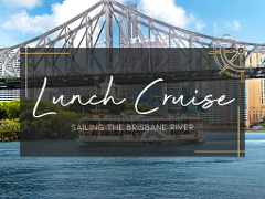 Lunch Cruise sailing the Brisbane River