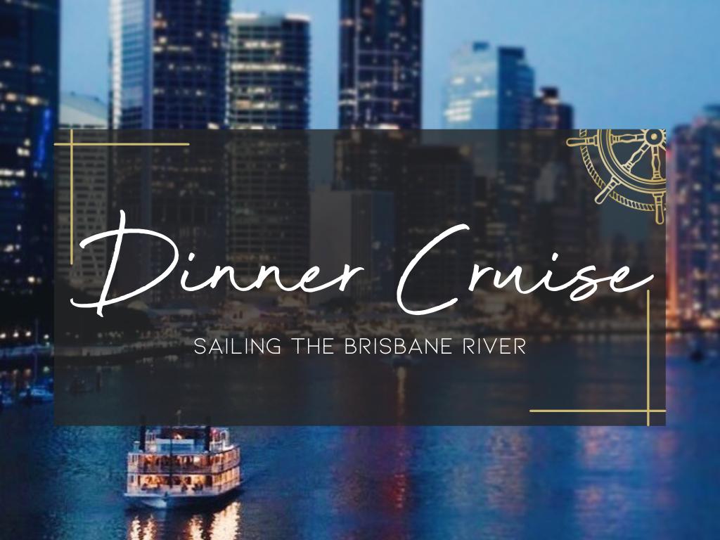 Dinner Cruise sailing the Brisbane River