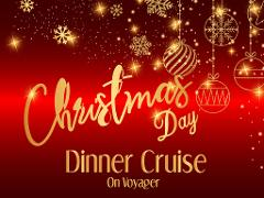 Christmas Day Dinner Cruise on Voyager 2020