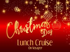 Christmas Day Lunch Cruise on Voyager 2020
