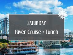 Saturday River Cruise + Lunch