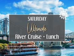 Saturday Ultimate River Cruise + Lunch