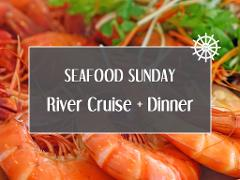 Seafood Sunday River Cruise + Dinner