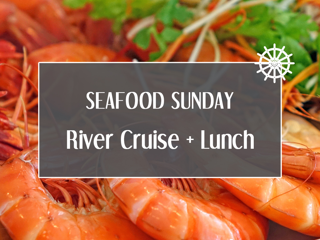Seafood Sunday River Cruise + Lunch*