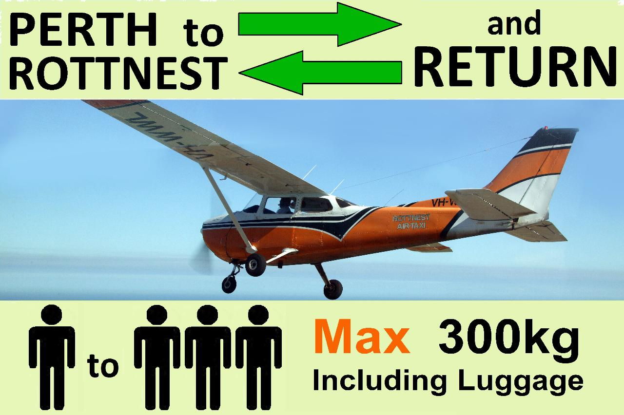 › Perth to Rottnest AND RETURN, up to 3 passengers.
