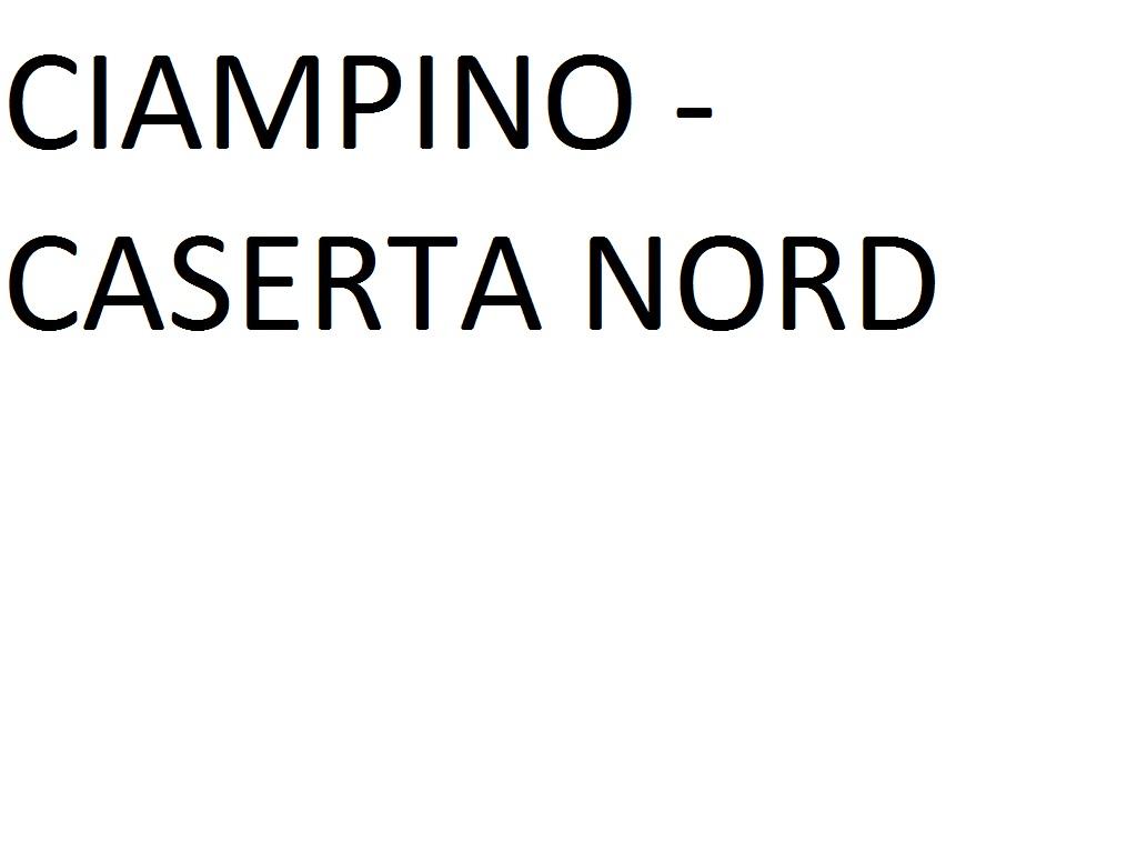 CIAMPINO AIRPORT --> CASERTA NORD