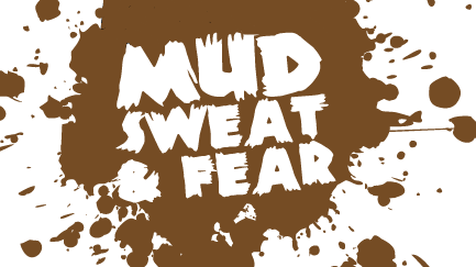Mud, Sweat & Fear: Last of the Human Race