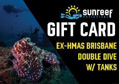 Gift Card Ex-HMAS Brisbane Double Dive w/ Tanks