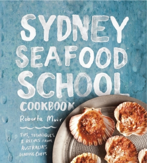 Sydney Seafood School Cookbook (including postage within Australia)