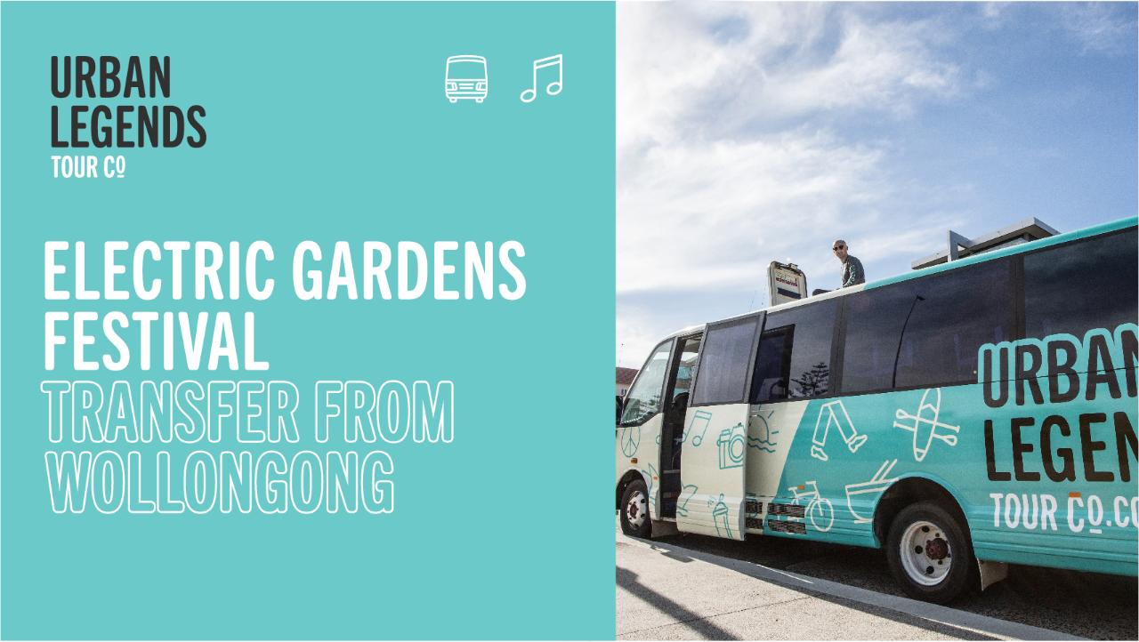 Electric Gardens Bus Transfers from Nth Wollongong