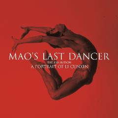 MAO'S LAST DANCER THE EXHIBITION: A PORTRAIT OF LI CUNXIN