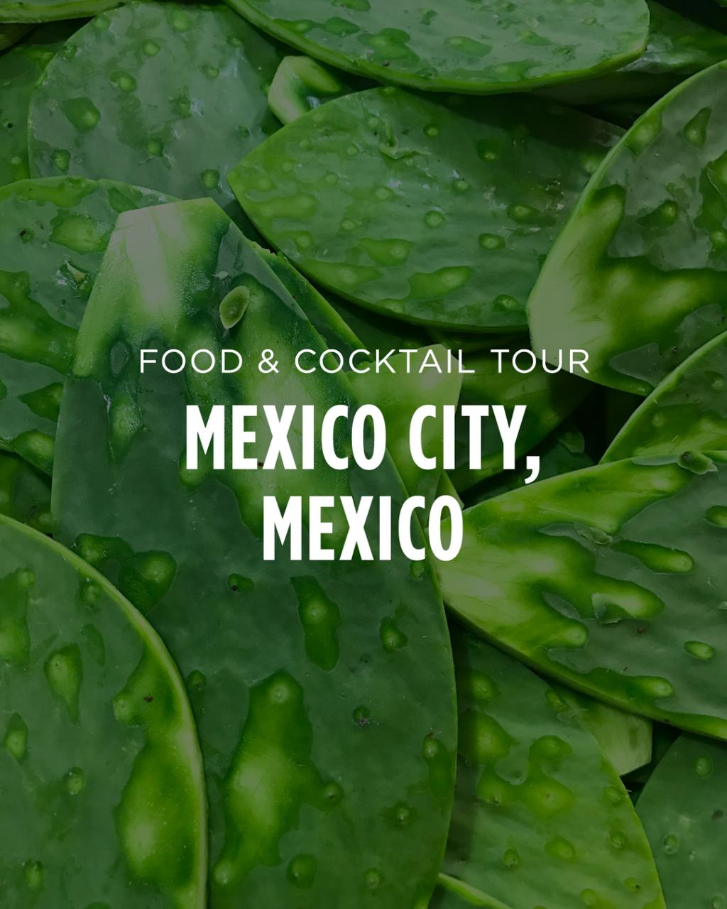 Mexico City, Mexico || Food & Cocktail Tour
