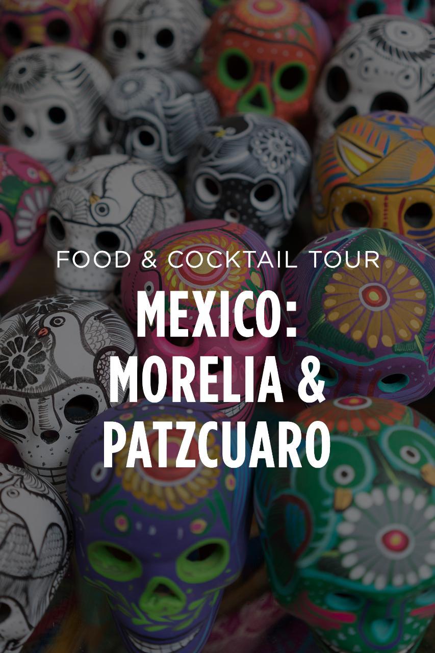 Mexico Food & Cocktail Tour || Morelia & Patzcuaro, Michoacan