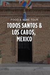 Los Cabos, Mexico - 4 Day Food & Wine Tour