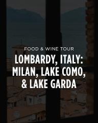 Italy Food & Wine Tour || Lombardy: Milan, Lake Como, Lake Garda, & Franciacorta Wine Country