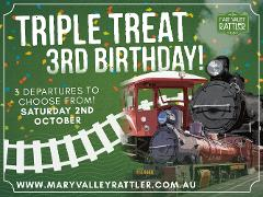 3rd Birthday – Triple Treat – Departs Saturday 2nd October 9.30am to 12.30pm - Gympie to Amamoor (Return)
