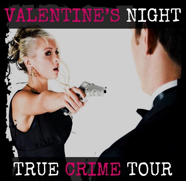 Valentines Night - True Crime Tour
