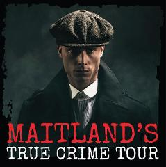 Maitland's - True Crime Tour